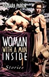 Woman with a Man Inside, Barbara Parkin, 0889711623