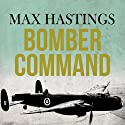 Bomber Command Audiobook by Max Hastings Narrated by Barnaby Edwards