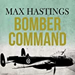 Bomber Command | Max Hastings