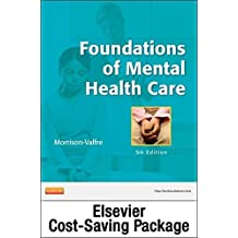 Foundations of Mental Health Care and Elsevier Adaptive Quizzing Package, 5e by Michelle Morrison-Valfre RN BSN MHS FNP (2015-03-25)