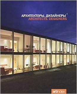 Architects, Designers. 4th Edition (ARTINDEX): Artindex: 9785903733026:  Amazon.com: Books