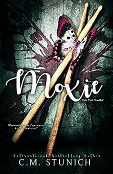 Moxie (Rock-Hard Beautiful Book 3) by [Stunich, C.M.]