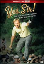 Yes Sir, Jack Nicklaus and the Historic 1986 Masters Victory  Directed by A&E Entertainment