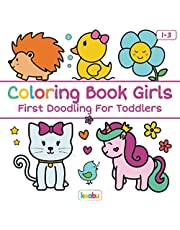 Coloring Book Girls - First Doodling For Toddlers: For Children Ages 1-3 - Unicorn, Mermaid, Flower, Sun, Moon And Many More Cute Illustrations For Girls