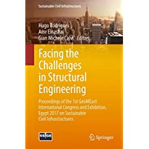 Facing the Challenges in Structural Engineering: Proceedings of the 1st GeoMEast International Congress and Exhibition, Egypt 2017 on Sustainable Civil Infrastructures
