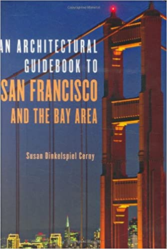 Architectural Guidebook To San Francisco And The Bay Area: Susan Cerny:  9781586854324: Amazon.com: Books
