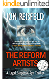 Legal Thriller: The Reform Artists: A Legal Suspense, Spy Thriller (The Reform Artists Spy Novel Series Book 1)