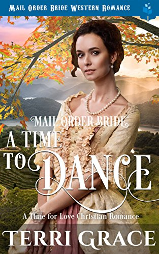 Mail Order Bride: A Time To Dance: Mail Order Bride Western Romance (A Time For Love Book 5) cover