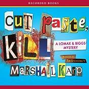 Cut, Paste, Kill: A Lomax and Biggs Mystery | Marshall Karp