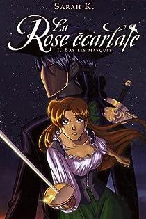 La Rose écarlate 01 : Bas les masques ! par Cohen-Scali