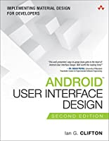 Android User Interface Design: Implementing Material Design for Developers Front Cover