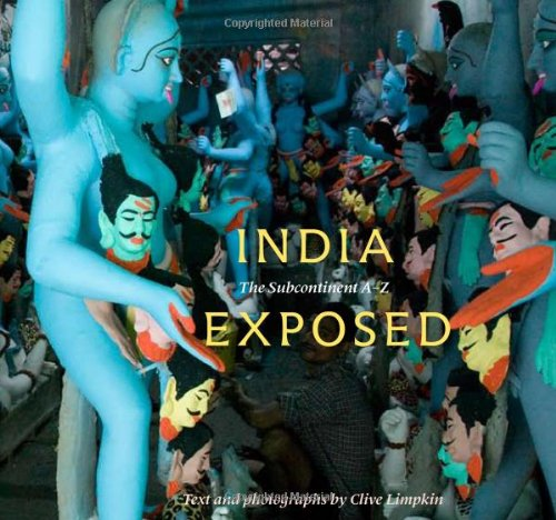 India Exposed: The Subcontinent A-Z por Clive Limpkin