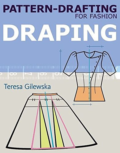(Pattern-drafting for Fashion: Draping)