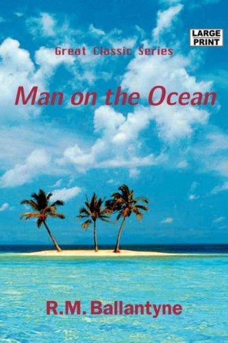 Read Online Man on the Ocean (Large Print) pdf epub
