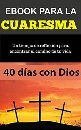Ebook para la CUARESMA: 40 días para encontrar el amor de Dios ...