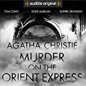 Murder on the Orient Express: An Audible Original Drama Performance by Agatha Christie Narrated by Tom Conti, Jane Asher, Jay Benedict, Ruta Gedmintas, Eddie Marsan, Sophie Okonedo