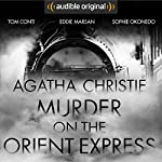 Murder on the Orient Express: An Audible Original Drama | Agatha Christie