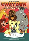 How to Draw Cartoon Animals, Christopher Hart, 0823023605