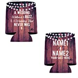 Custom Wedding Can Cooler- A Wedding Without A Buzz Is A Wedding That Never Was (100)