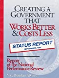 Creating a Government That Works Better and Costs Less : Status Report, Gore, Al, 016045204X