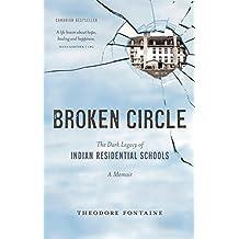 Broken Circle: The Dark Legacy of Indian Residential Schools: A Memoir