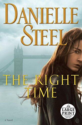 The Right Time: A Novel (Random House Large Print)