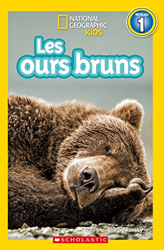 [D0wnl0ad] National Geographic Kids: Les Ours Bruns (Niveau 1) (French Edition) DOC