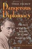 Dangerous Diplomacy: The Story of Carl