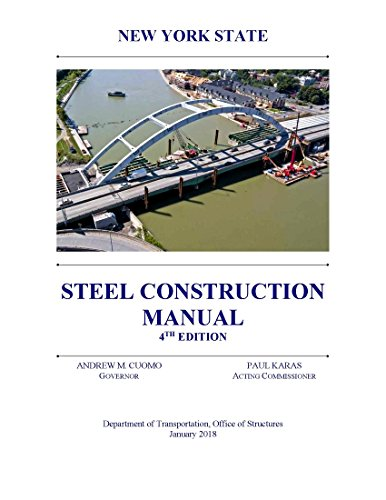 New York Steel Construction Manual (for the Department of Transportation) SCM 4th Edition January 2018 [Black and White Loose Leaf 2018] (New York Department Of Design And Construction)