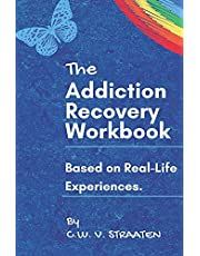 The Addiction Recovery Workbook: A 7-Step Master Plan To Take Back Control Of Your Life