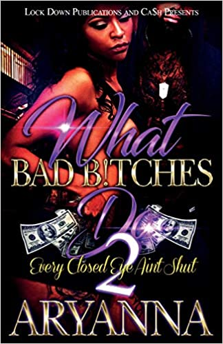 Amazon.com: What Bad Bitches Do 2: Every Closed Eye Aint ...