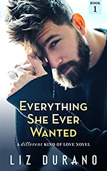 Everything She Ever Wanted: An Older Woman Younger Man Romance (A Different Kind of Love Book 1) by [Durano, Liz]