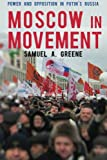 Book cover for Moscow in Movement: Power and Opposition in Putin's Russia