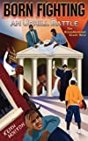 img - for Born Fighting an Uphill Battle: The Misunderstood Black Male by Keith Horton (2007-01-04) book / textbook / text book