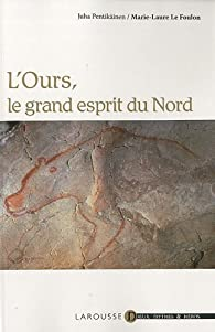 L'ours, le grand esprit du Nord par Marie-Laure Le Foulon