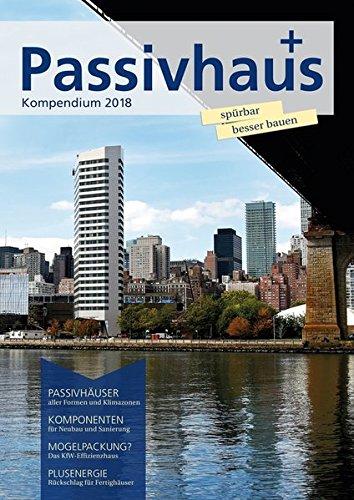 Passivhaus Kompendium 2018: Spürbar besser bauen