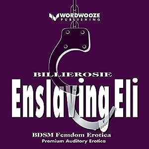 Enslaving Eli Audiobook