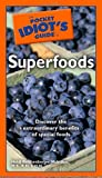 The Pocket Idiot's Guide to Superfoods, Heidi Reichenberger McIndoo, 1592576125