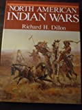 North American Indian Wars, Richard L. Dillon, 1555219519