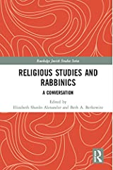 Religious Studies and Rabbinics: A Conversation (Routledge Jewish Studies Series) Kindle Edition