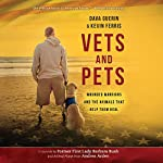 Vets and Pets: Wounded Warriors and the Animals That Help Them Heal | Dava Guerin,Kevin Ferris