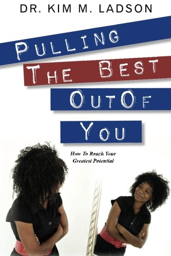 Download Pulling The Best Out of You: How To Reach Your Greatest Potential ebook