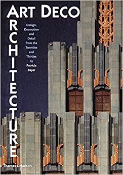 Art Deco Architecture: Design, Decoration and Detail from the Twenties and Thirties by Patricia Bayer (1999-09-27)
