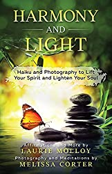 Harmony and Light: Haiku and Photography to Lift Your Spirit and Lighten Your Soul