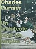 Charles Garnier : Un architecte pour un empire