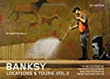 Banksy Locations & Tours: A Collection of Graffiti Locations and Photographs from Around the UK