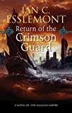 Return of the Crimson Guard: A Novel of the Malazan Empire (Novels of the Malazan Empire)