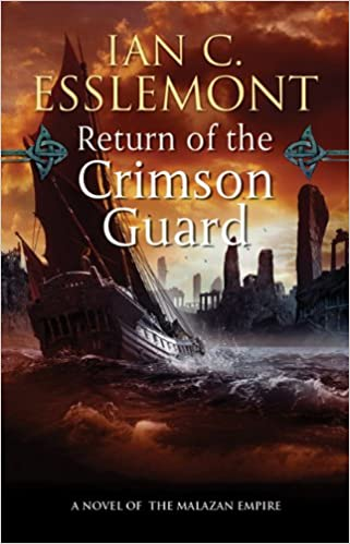 Return of the Crimson Guard: A Novel of the Malazan Empire (Novels of the  Malazan Empire): Esslemont, Ian C.: 9780765363480: Amazon.com: Books
