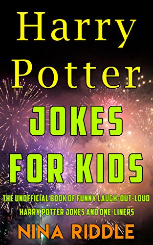 [R.e.a.d] Harry Potter Jokes for Kids: The Unofficial Book of Funny Laugh-out-Loud Harry Potter Jokes and One- RAR