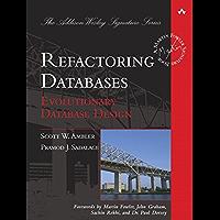 Refactoring Databases: Evolutionary Database Design (Addison-Wesley Signature Series (Fowler))